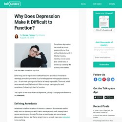 Why Does Depression Make it Difficult to Function?