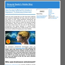 Have You been Suffering from Anxiety or Depression? Try Brainwave Entrainment