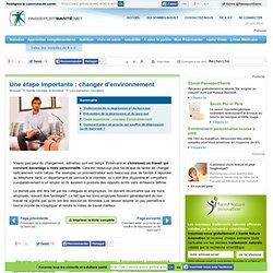 Dépression et burn-out : traitement et prévention - Etape importante : changer d'environnement