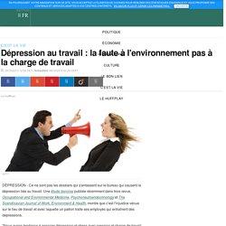 Dépression au travail: la faute de l'environnement, et non de la charge de travail