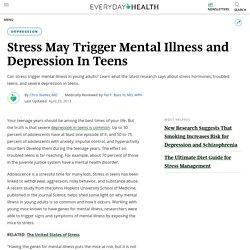 Stress May Trigger Mental Illness and Depression In Teens - Depression Center - EverydayHealth.com