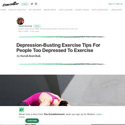 Depression-Busting Exercise Tips For People Too Depressed To Exercise