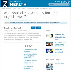 Social Media Overload - What's social media depression