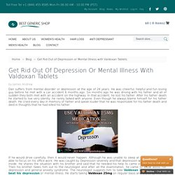 Get Rid Out of Depression or Mental Illness with Valdoxan Tablets