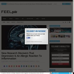 New Research Discovers That Depression Is An Allergic Reaction To Inflammation