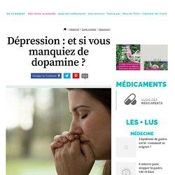 Dépression : et si vous manquiez de dopamine ?