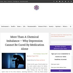 More Than A Chemical Imbalance – Why Depression Cannot Be Cured By Medication Alone