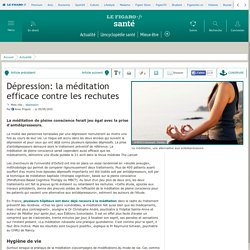 Dépression: la méditation efficace contre les rechutes