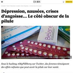 Dépression, nausées, crises d'angoisse... Le côté obscur de la pilule - 8 avril 2016