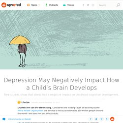 Depression May Negatively Impact How a Child's Brain Develops – Upvoted