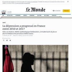 La dépression a progressé en France entre2010 et2017