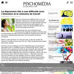 La dépression liée à une difficulté avec l'attention et la mémoire de travail
