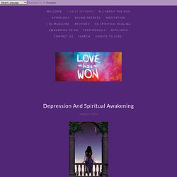 Depression And Spiritual Awakening — Love Has Won