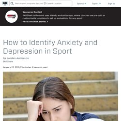 How to Identify Anxiety and Depression in Sport