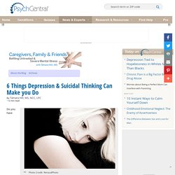 6 Things Depression & Suicidal Thinking Can Make you Do