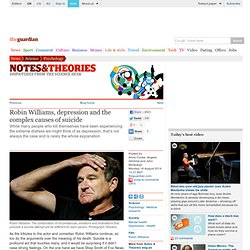 Robin Williams, depression and the complex causes of suicide