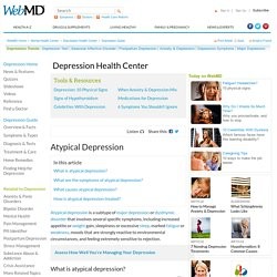 Atypical Depression Symptoms, Treatments, and Diagnosis