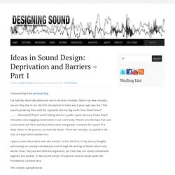 Ideas in Sound Design: Deprivation and Barriers – Part 1