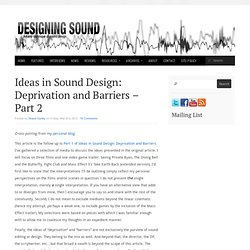 Ideas in Sound Design: Deprivation and Barriers – Part 2