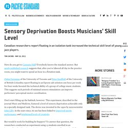 Sensory Deprivation Boosts Musicians' Skill Level