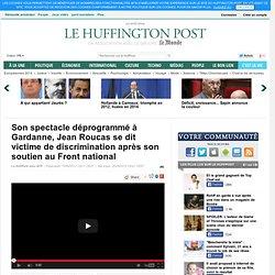 Son spectacle déprogrammé à Gardanne, Jean Roucas se dit victime de discrimination après son soutien au Front national