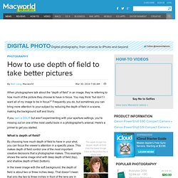 How to use depth of field to take better pictures
