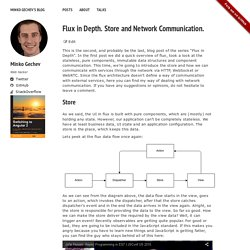 Flux in Depth. Store and Network Communication.
