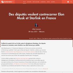 Des députés veulent contrecarrer Elon Musk et Starlink en France