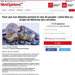 Pour que nos députés portent la voix du peuple : votez Non au projet de Réforme des retraites