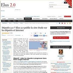 Députés 2.0 ? Elus 2.0 publie la 1ère étude sur les députés et Internet