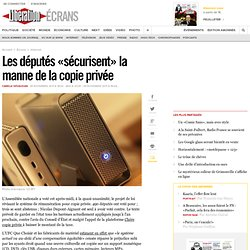 Les députés « sécurisent » la manne de la copie privée