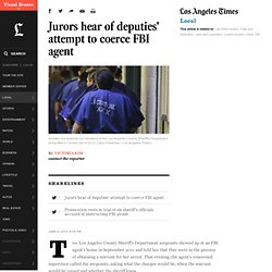 Jurors hear of deputies' attempt to coerce FBI agent - Los Angeles Times