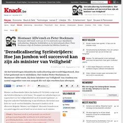 'Deradicalisering Syriëstrijders: Hoe Jan Jambon wél succesvol kan zijn als minister van Veiligheid'
