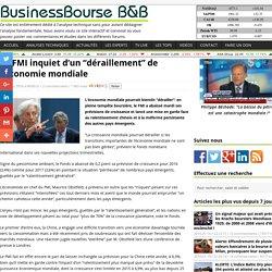 """Le FMI inquiet d'un """"déraillement"""" de l'économie mondiale"""