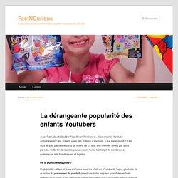 La dérangeante popularité des enfants Youtubers | FastNCurious