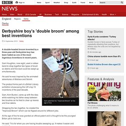 Derbyshire boy's 'double broom' among best inventions