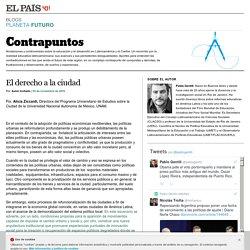 El derecho a la ciudad >> Contrapuntos >> Blogs Sociedad EL PAÍS