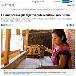 Derechos mujer: Las mexicanas que tejieron redes contra el machismo