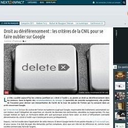 Droit au déréférencement : les critères de la CNIL pour se faire oublier sur Google