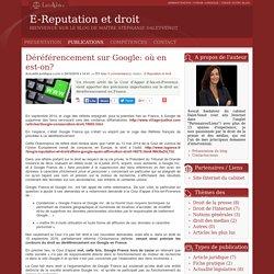 Déréférencement sur google: où en est-on? - E-reputation et droit