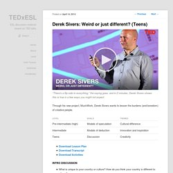 Derek Sivers: Weird or just different? (Teens)