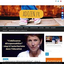 """""""L'obéissance déresponsabilise"""" : stop à l'autoritarisme dans l'éducation"""