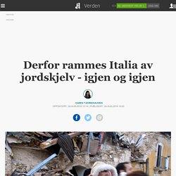 Derfor rammes Italia av jordskjelv - igjen og igjen