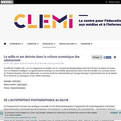 Le selfie et ses dérivés dans la culture numérique des adolescents- CLEMI