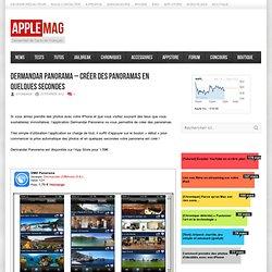 Dermandar Panorama - créer des panorama en quelques secondes - AppleMAG.fr
