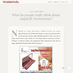 What do people really think about AngelLift Dermastrips?