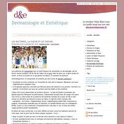 LES BACTERIES, LA SUEUR ET LES ODEURS - Dermatologie et Esthétique