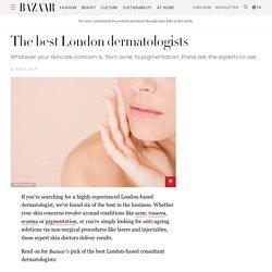 Best dermatologist in London - Best skin doctors