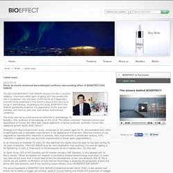 Study by world renowned dermatologist confirms rejuvenating effect of BIOEFFECT EGF SERUM