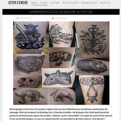 Dermographus, de la gravure au tattoo * Jeter l'encre magazine